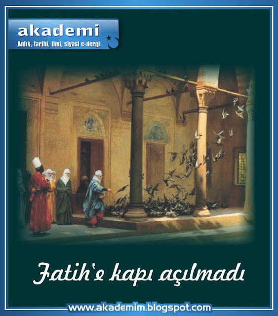 Fatih Sultan Mehmed'e kapı açılmamıştı