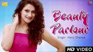 LYRICS OF BEAUTY PARLOUR SONG | VIDEO | HARRY DHANOA |  PUNJABI SONGS 2014 LATEST