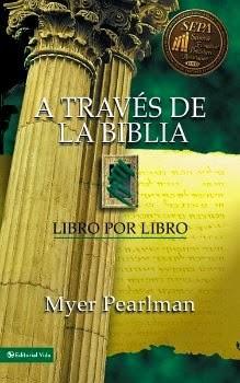 A través de la Biblia, Libro por libro - Myer Pearlman.