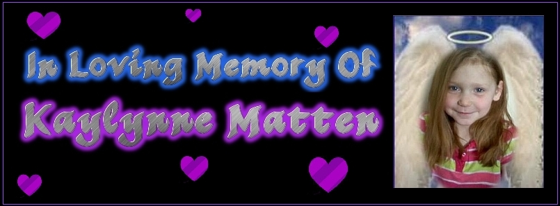 In Loving Memory Of Kaylynne Mae Patricia Matten