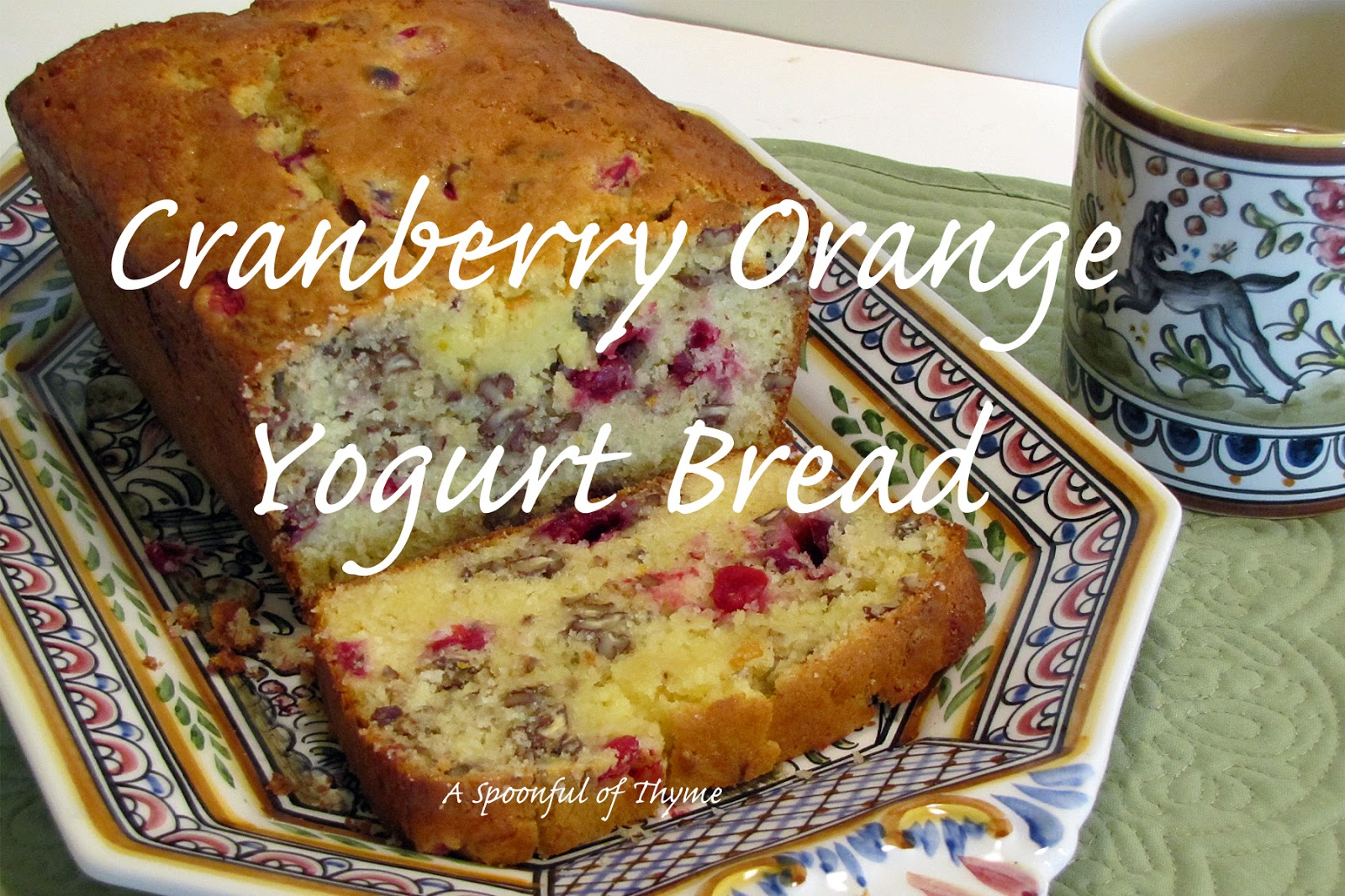 Spoonful of Thyme: Cranberry Orange Yogurt Bread