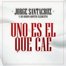 Jorge Santacruz Y Su Grupo Quinto Elemento – Uno Es El Que Cae (Estudio 2014)