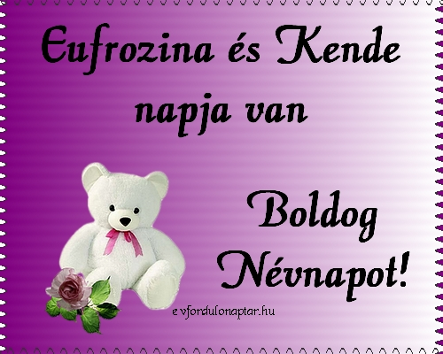 Szeptember 25 - Eufrozina, Kende névnap