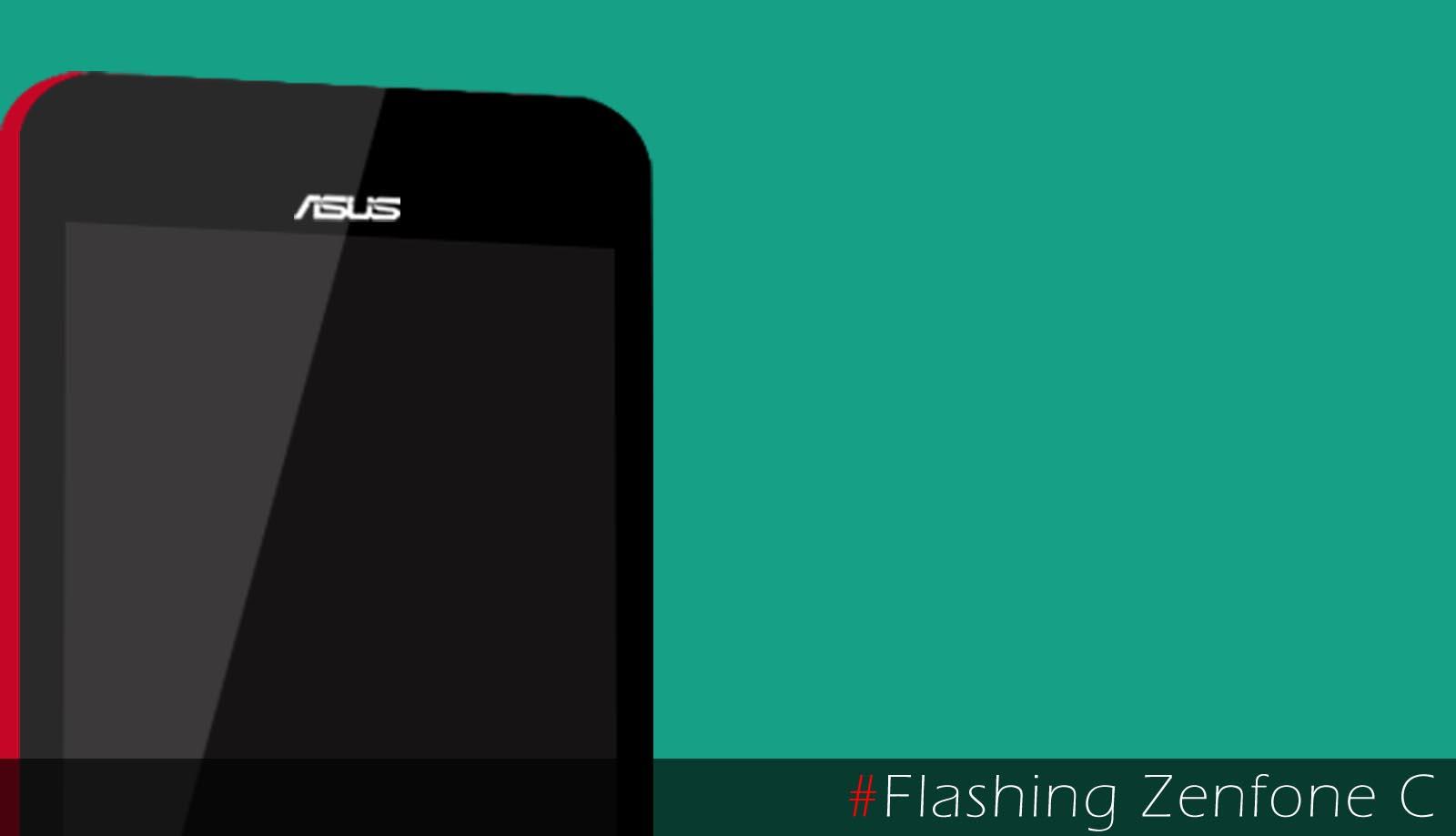 Flashing Zenfone C (ZC451CG) via ASUS Flash Tool