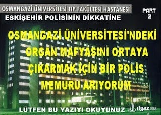 OSMANGAZİ ÜNİVERSİTESİ'NDE ORGAN MAFYASI