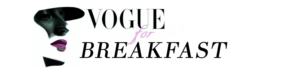 Vogue for Breakfast