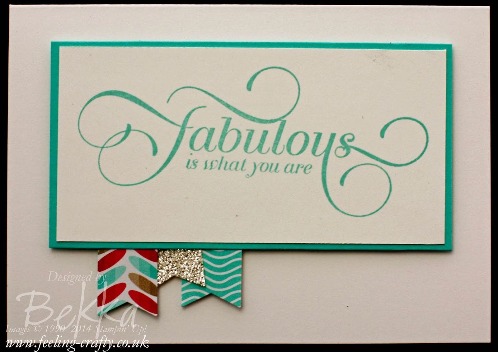 Fabulous is what You Are by UK based Stampin' Up! Demonstrator Bekka Prideaux - buy all your Stampin' Up! Goodies here