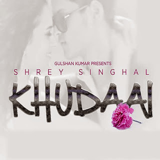 Khudai Lyrics - Shrey Singhal