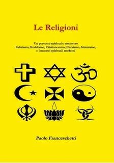Acquista il volume: Le religioni, un percorso spirituale