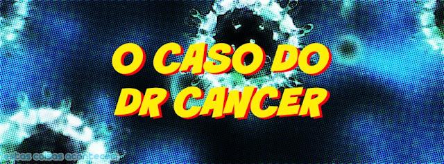 Médico causa cancro em pacientes