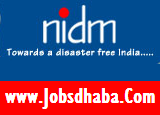 National Institute of Disaster Management, NIDM Recruitment, Sarkari Naukri