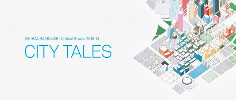 "Critical Studio 2013-14 ""CITY TALES"""