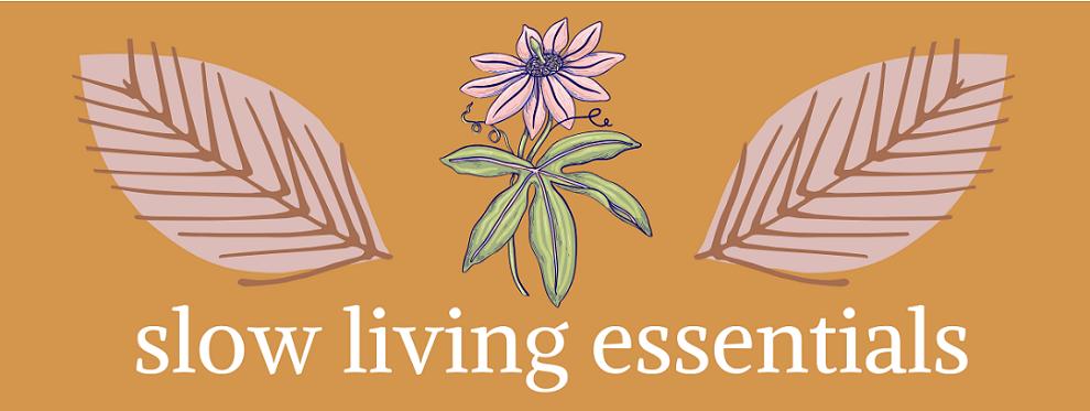 slow living essentials