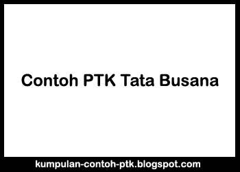 Contoh PTK Tata Busana