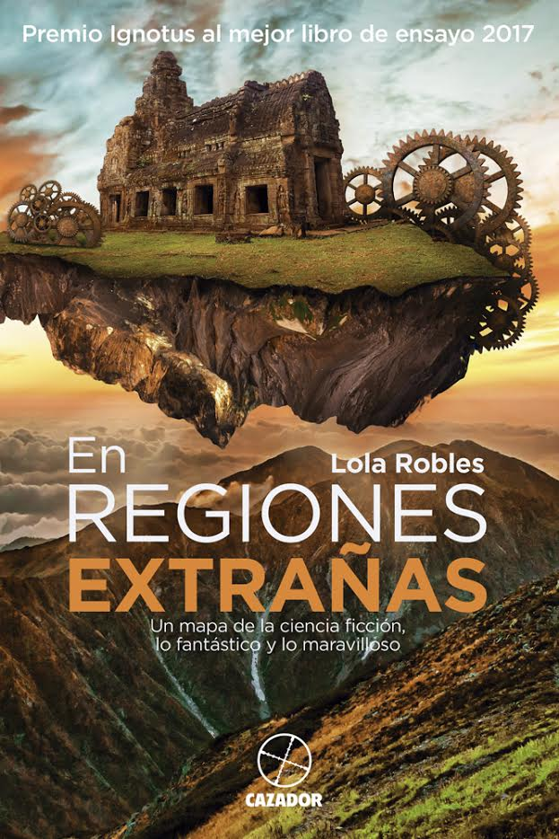 En regiones extrañas: un mapa de la ciencia ficción, lo fantástico y lo maravilloso.