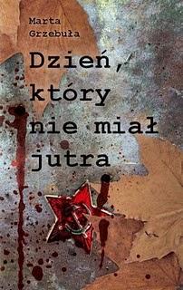 Marta Grzebuła - Dzień, który nie miał jutra