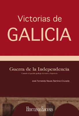 José Fernando Navas Ramírez-Cruzado. Victorias de Galicia. Cuando el pueblo gallego derrotó a Napoleón.