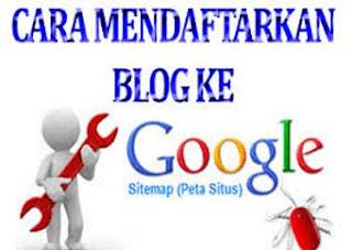 Cara Mendaftarkan Blog Atau Web Ke Google Search Engine