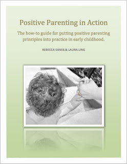 Giveaway – Positive Parenting In Action – The How To Guide For Putting Positive Parenting Principals Into Practice In Early Childhood Ebook (Worldwide: 04/19)