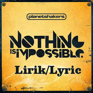 Planetshakers -  You Are God (Nothing Impossible) Lirik/Lyric