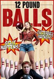 Watch 12 Pound Balls Online Free 2017 Putlocker