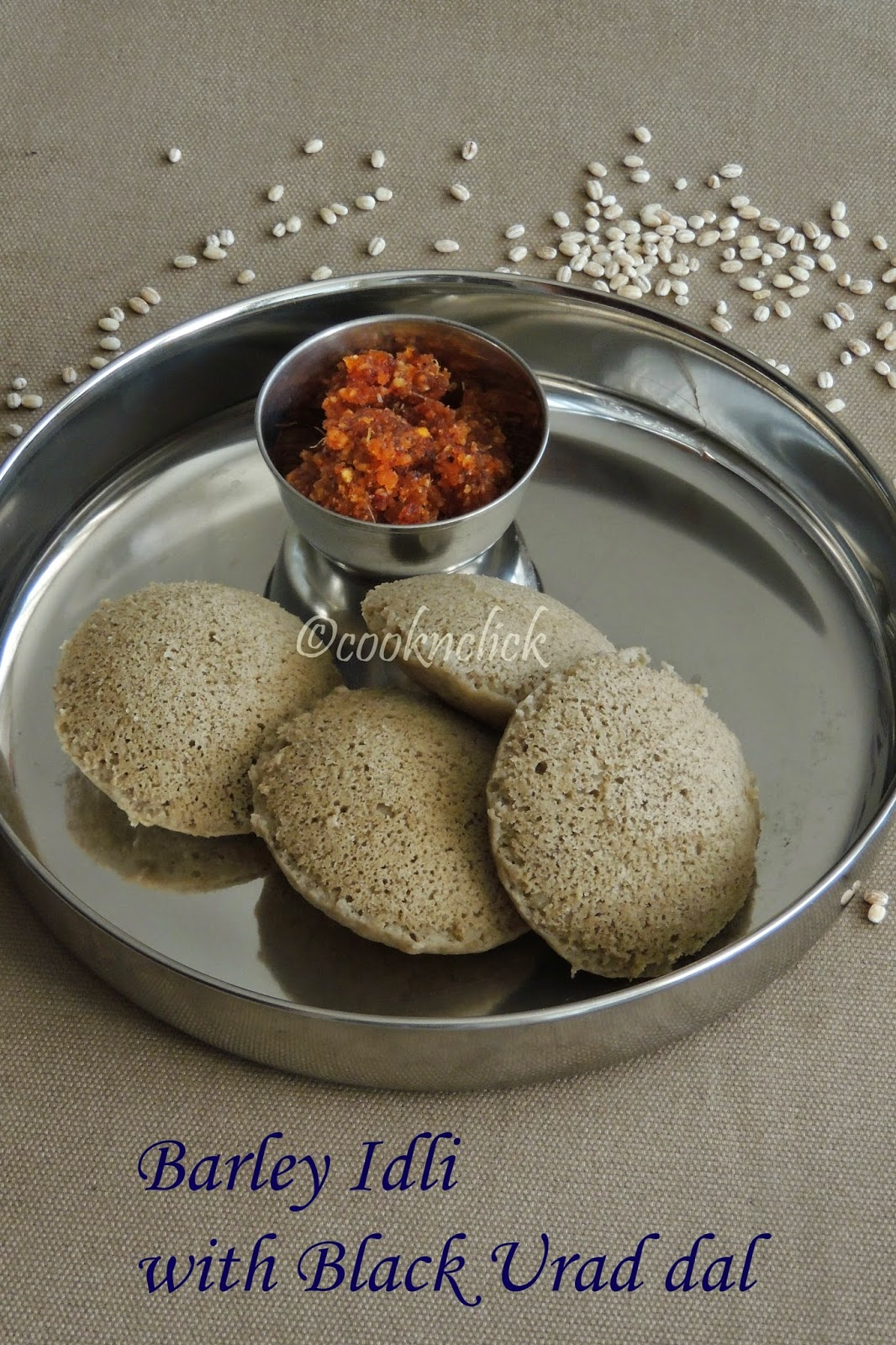 Barley Idli with whole black urad dal