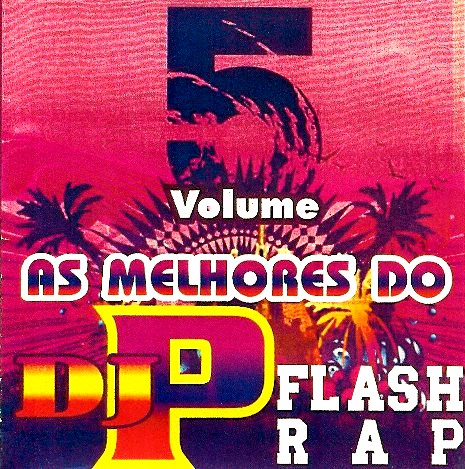 As melhores do DJ P  Flash Rap Vol 5