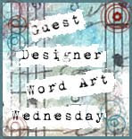 Guest Designer Word Art Wednesday June 2012