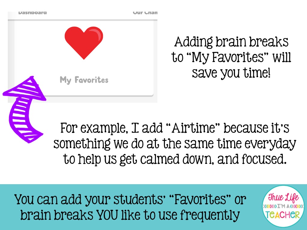 true life i m a teacher  once you ve seen some brain breaks your class they ll definitely have favorites you also have some favorites of your own that you want to
