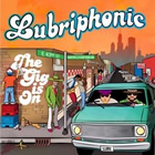 Lubriphonic: The Gig Is On
