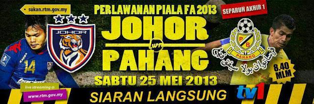 Live Streaming Johor Darul Takzim vs Pahang 25 Mei 2013 - Piala FA