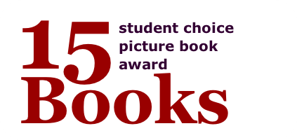 15 books: Student Choice Picture Book Award