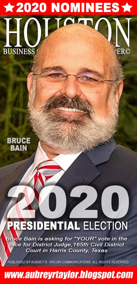 Bruce Bain Values Your Vote, Prayers, and Support on November 3, 2020 in Harris County, Texas