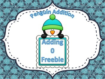 http://www.teacherspayteachers.com/Product/Penguin-Addition-Adding-0-FREEBIE-1613663