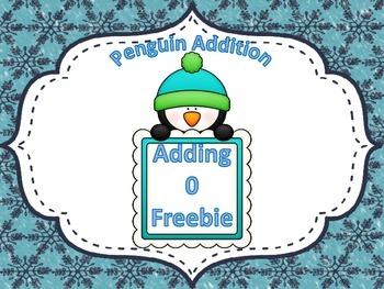 http://www.teacherspayteachers.com/Product/Penguin-Addition-Adding-0-FREEBIE-1613663