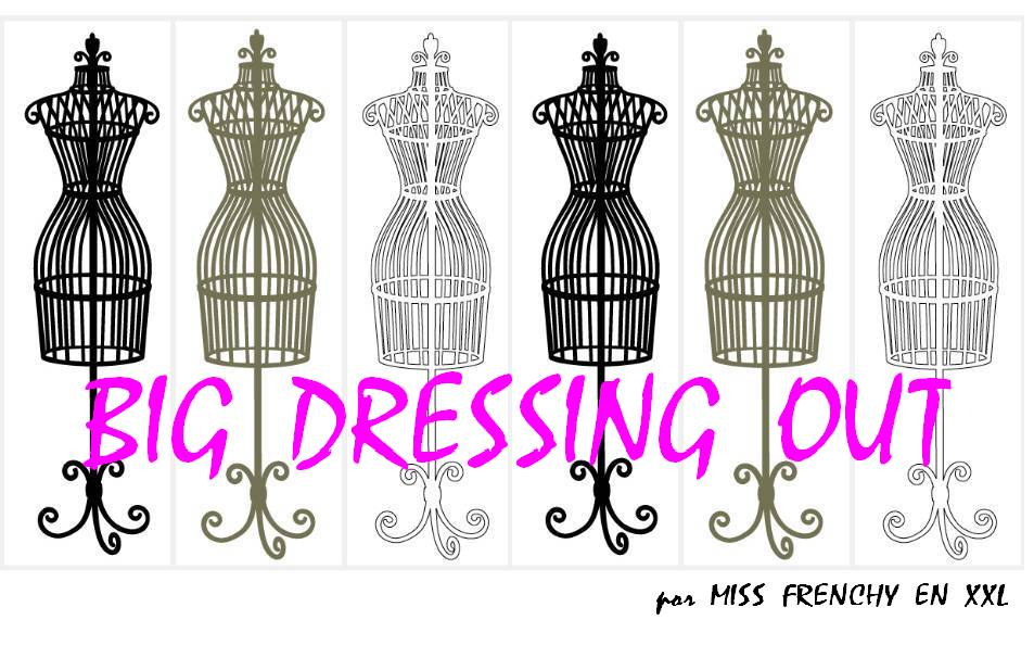 BIG DRESSING OUT por MISS FRENCHY EN XXL