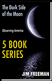 Observations: The Dark Side of the Moon - five books of political and social commentary on America's recent history