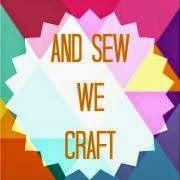 And Sew We Craft