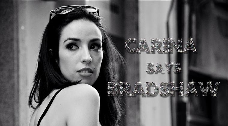 Carina says Bradshaw