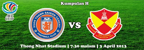 Keputusan Selangor vs Xuan Thanh Saigon 3 April 2013