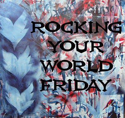 Whoopidooings: Rocking My World Friday