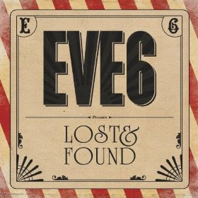 Eve 6 - Lost and Found