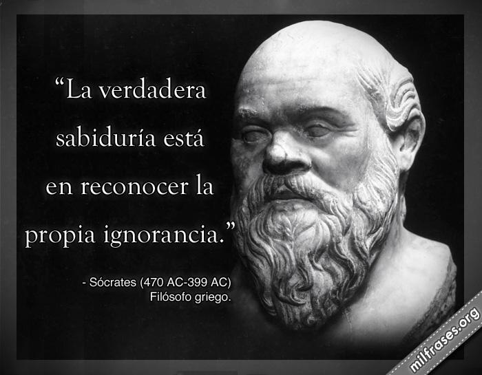 La verdadera sabiduría está en reconocer la propia ignorancia. frases de Sócrates Filósofo griego.