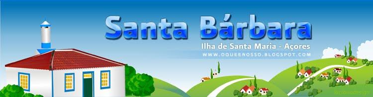 Freguesia Santa Bárbara - Santa Maria - Açores