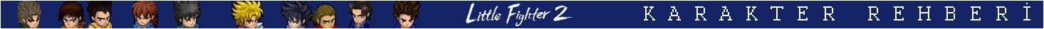 BİLGİ: Little Fighter 2 Karakter Rehberi