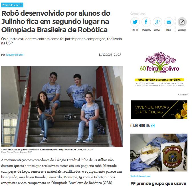 http://zh.clicrbs.com.br/rs/noticias/tecnologia/noticia/2014/10/robo-desenvolvido-por-alunos-do-julinho-fica-em-segundo-lugar-na-olimpiada-brasileira-de-robotica-4633608.html?utm_source=Redes+Sociais