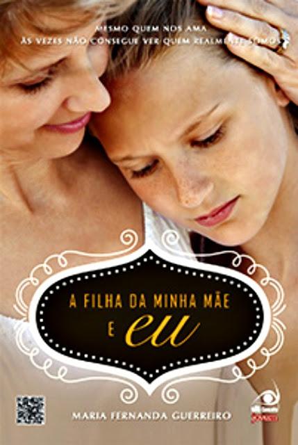 """Livro """"A filha da minha mãe e eu"""" editora Novo Conceito"""