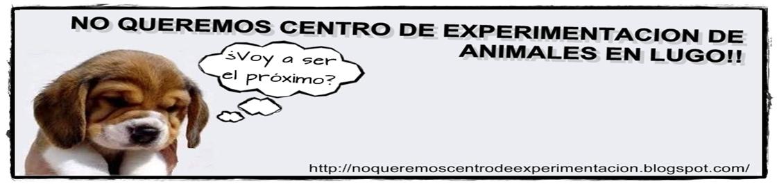 NO QUEREMOS CENTRO DE EXPERIMENTACION