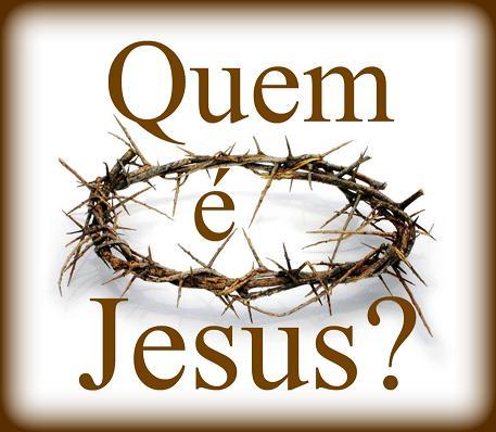 Resultado de imagem para quem foi Jesus