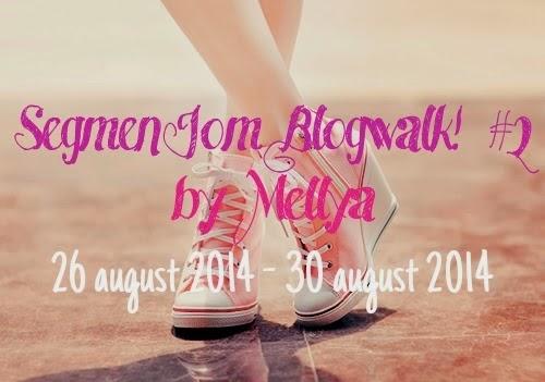 Segmen Jom Blogwalk ! #2 by Mellya